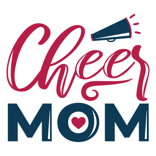 To cheer mom loud lettering Transparent PNG
