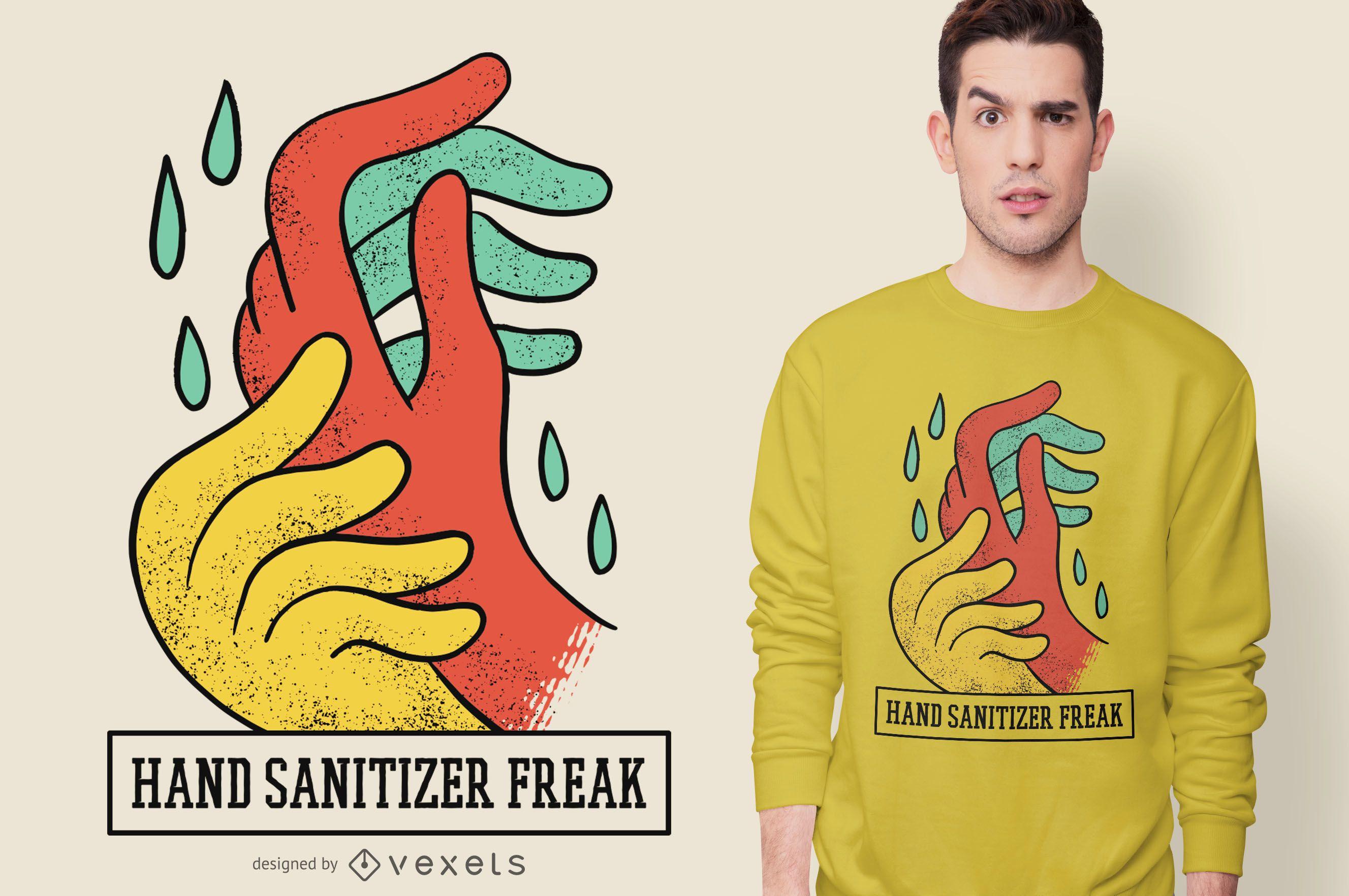 Hand Sanitizer Freak T-shirt Design