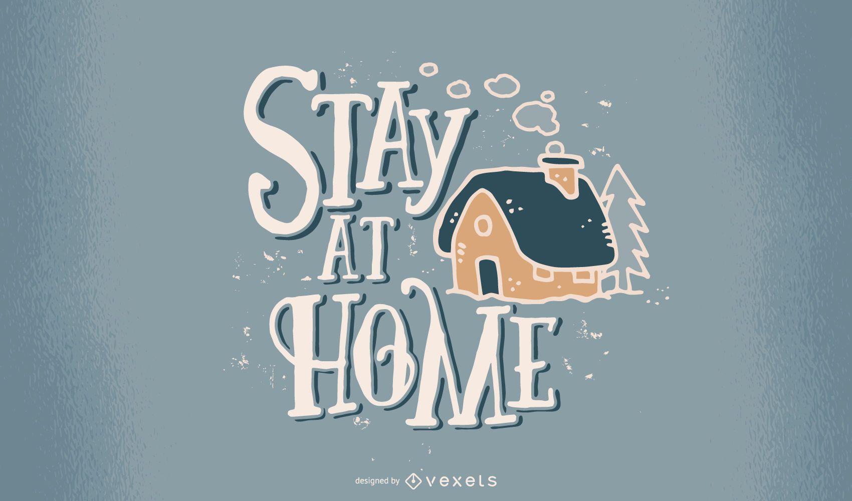 Fique em casa com um design atraente de letras