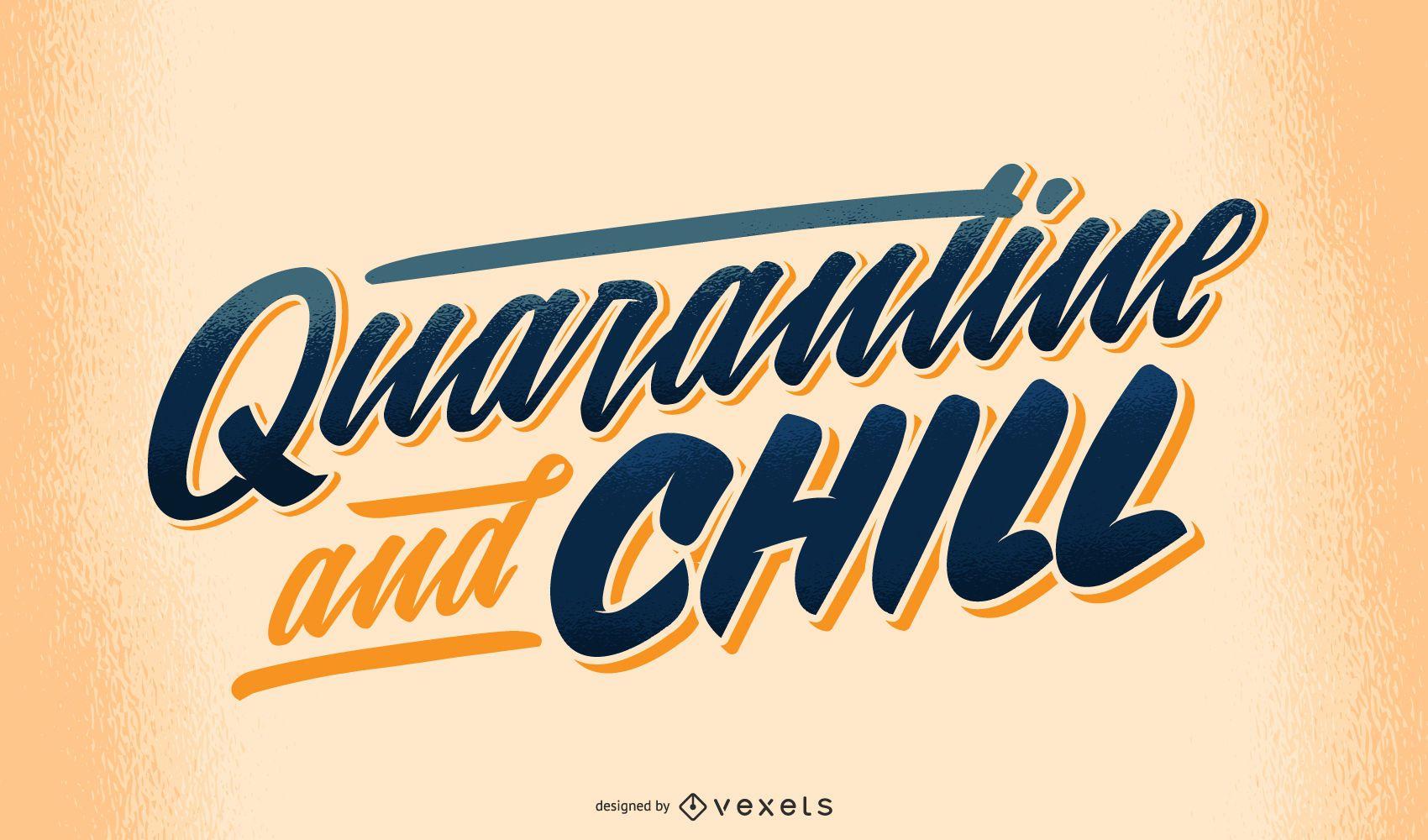 Quarantine and chill covid lettering