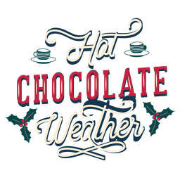 Winter lettering hot chocolate weather
