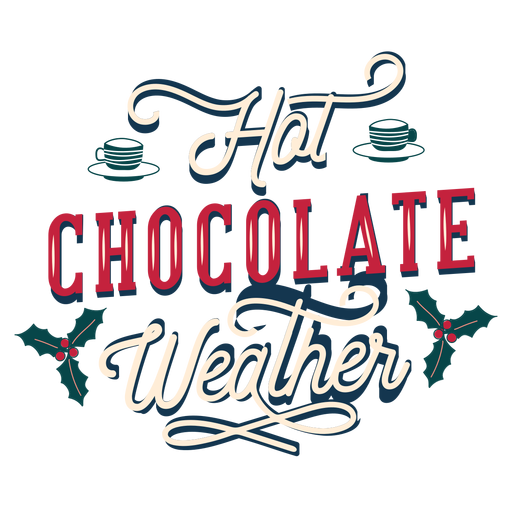 Winter lettering hot chocolate weather Transparent PNG