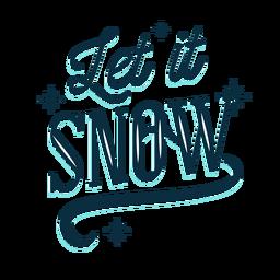 Winter lettering let it snow dark