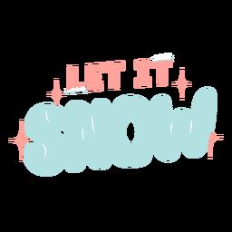 Letras de invierno deja que nieve pastel