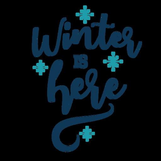 Letras de invierno el invierno está aquí escrito a mano.