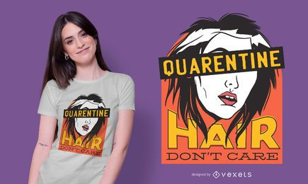 Diseño de camiseta Quarantine Hair Don't Care