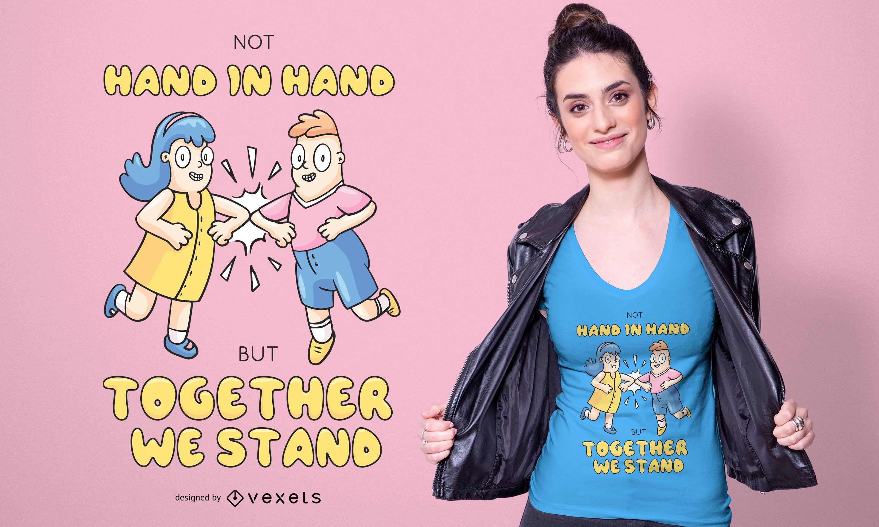 Juntos apoyamos el diseño de la camiseta.