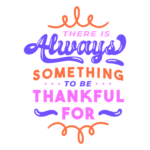 Always something to be thankful lettering colorful