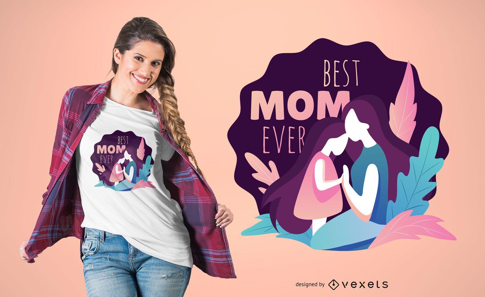 Best Mom Ever Illustration T-shirt Design