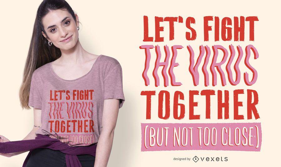 Fight The Virus Quote Diseño de camiseta