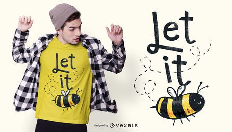 Diseño de camiseta Let It Bee