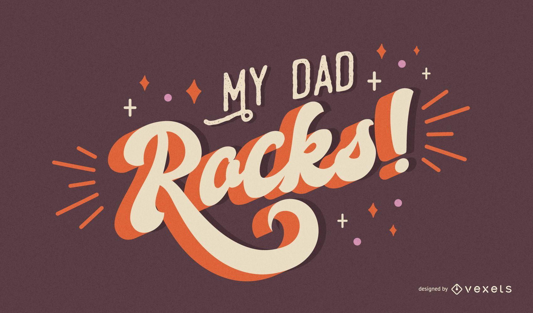 My dad rocks lettering design