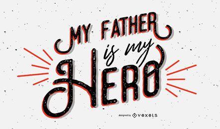 Mi padre mi héroe diseño de letras.