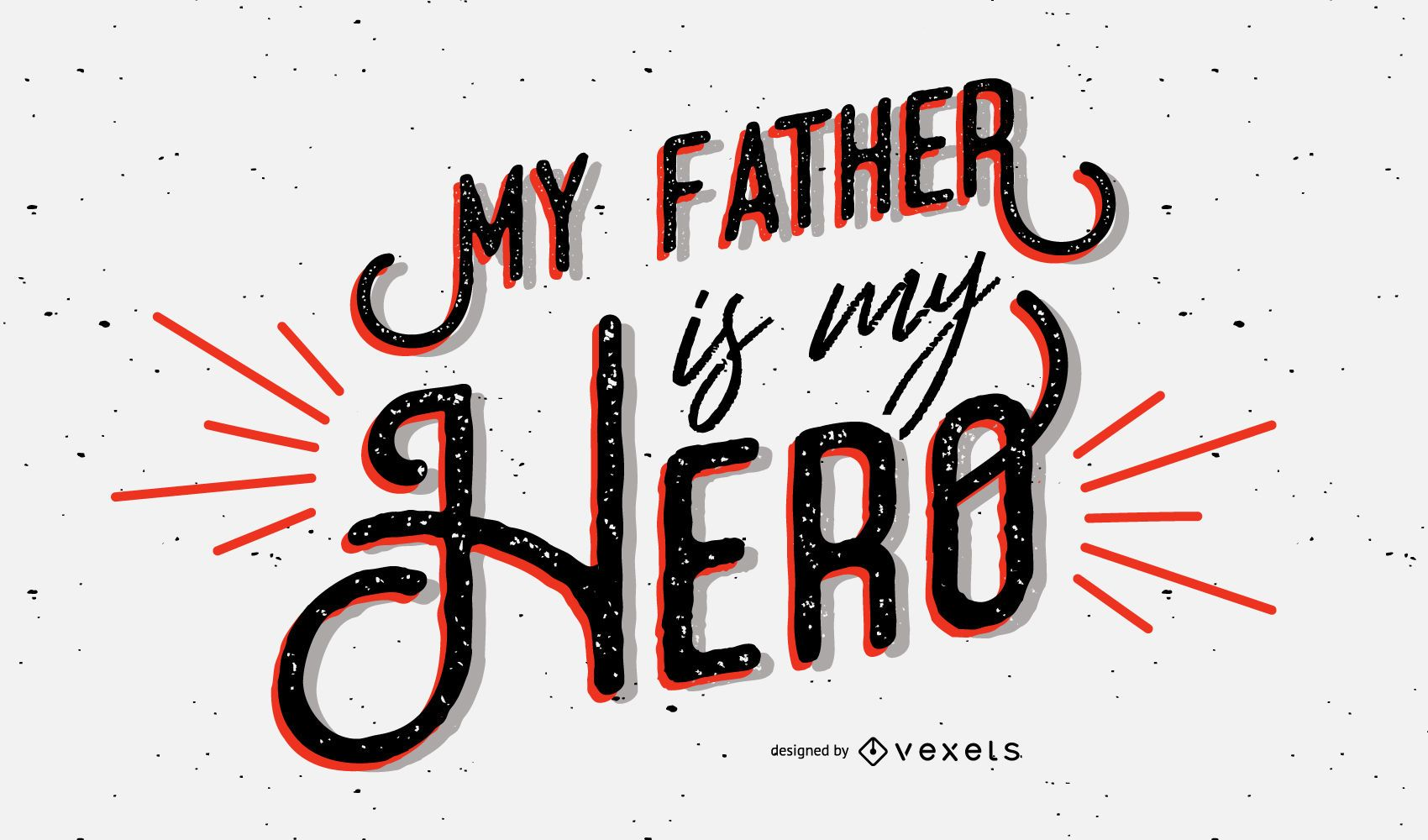 My father my hero lettering design
