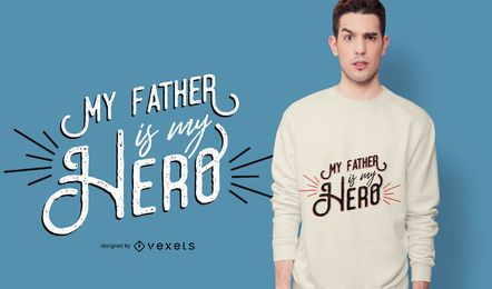 Diseño de camiseta de Father Hero Quote