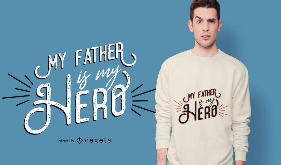 Diseño de camiseta de Father Hero Quote