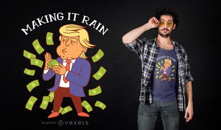 Diseño de camiseta Trump Making Rain