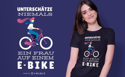 Diseño de camiseta de cita alemana de E-bike Woman