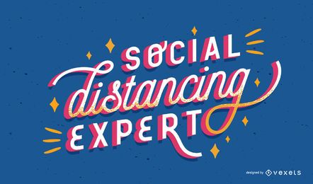 Social distancing expert lettering