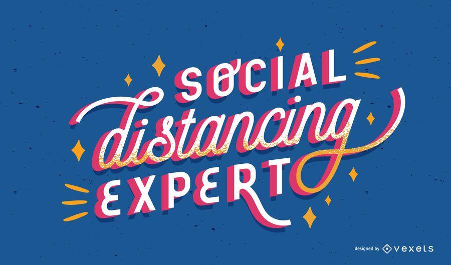 Social distancing expert lettering