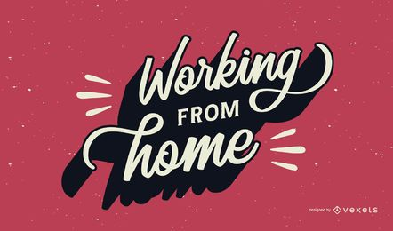 Working from home lettering