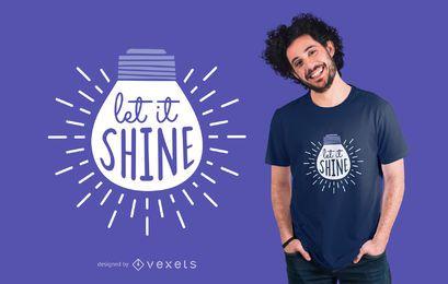 Diseño de camiseta de texto Let It Shine