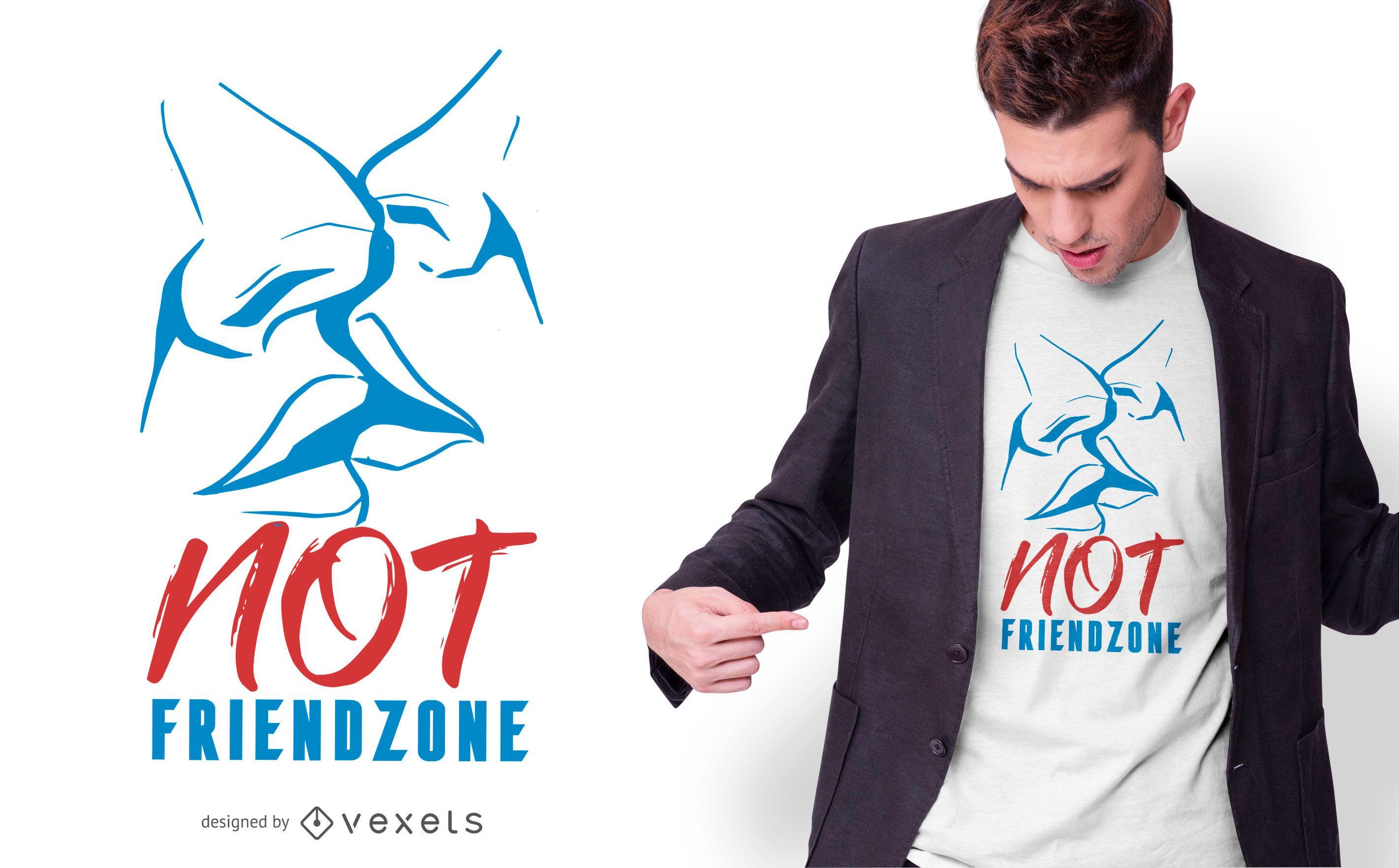 Not Friendzone T-shirt Design