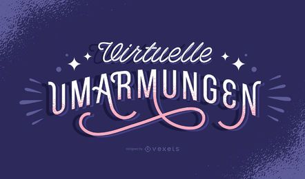 Virtual hugs german lettering
