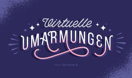 Virtual hugs german lettering