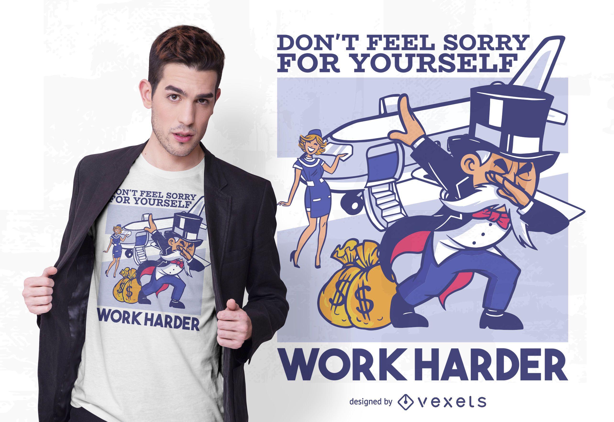 Trabaja más duro diseño de camiseta