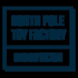 Etiqueta da fábrica de brinquedos do Pólo Norte entregue em 25 de dezembro