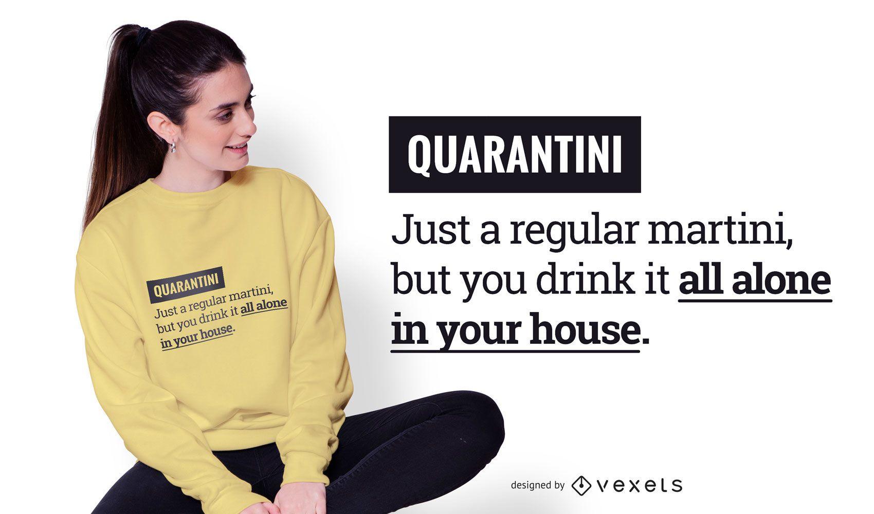 Quarantine Funny Text T-shirt Design