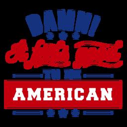 Feels good american lettering
