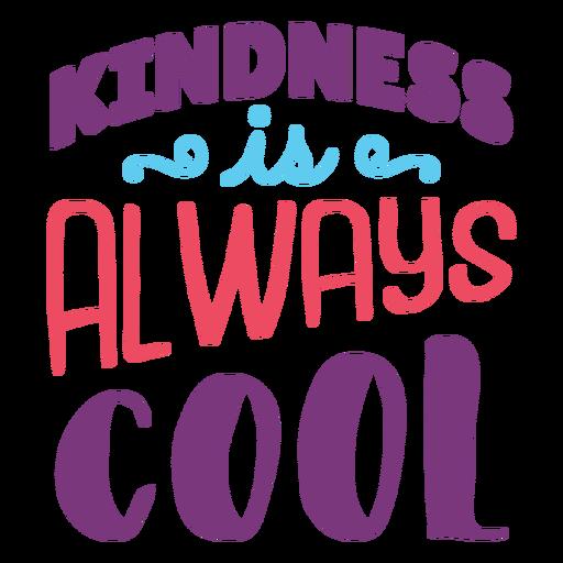 Kindness is cool lettering design Transparent PNG