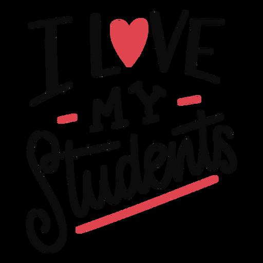 Love my students lettering design Transparent PNG