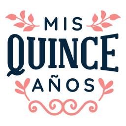 Mis quince anos floral lettering
