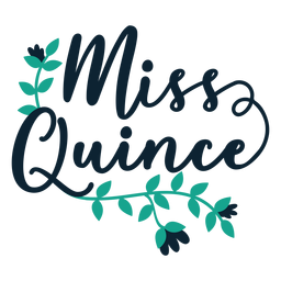 Miss quince floral lettering