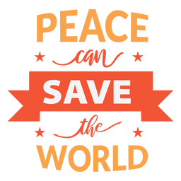 Peace can save the world lettering