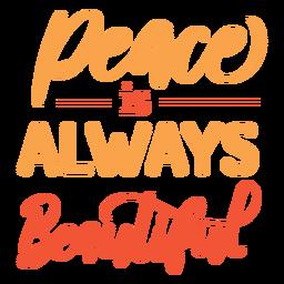 Frieden ist immer eine schöne Schrift