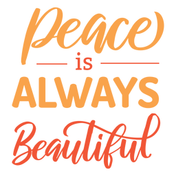 Peace is always beautiful lettering