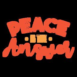Frieden ist die Antwortschrift