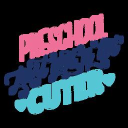 Preescolar tiene un diseño de letras más lindo
