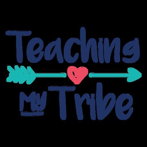 Enseñando a mi tribu diseño de letras Transparent PNG