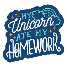 Unicorn ate homework lettering design