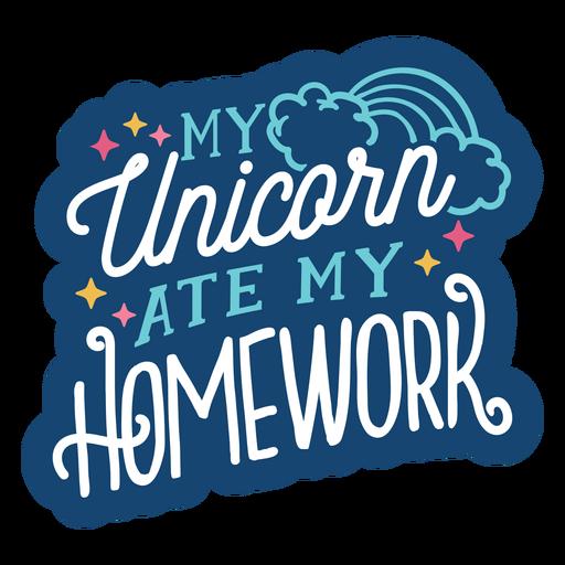 Unicorn ate homework lettering design Transparent PNG