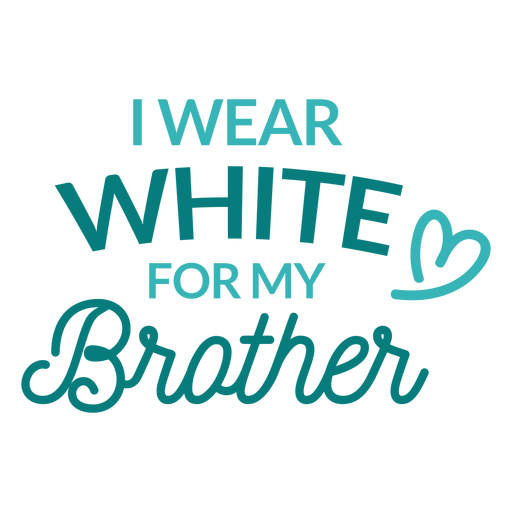 Wear white for brother lettering Transparent PNG