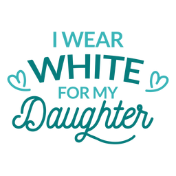 Wear white for daughter lettering
