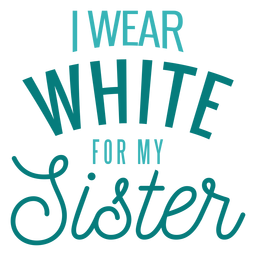 Wear white for sister lettering