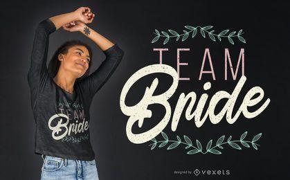 Team Braut Text T-Shirt Design