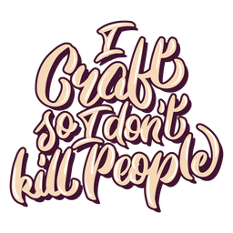 Craft psycho lettering
